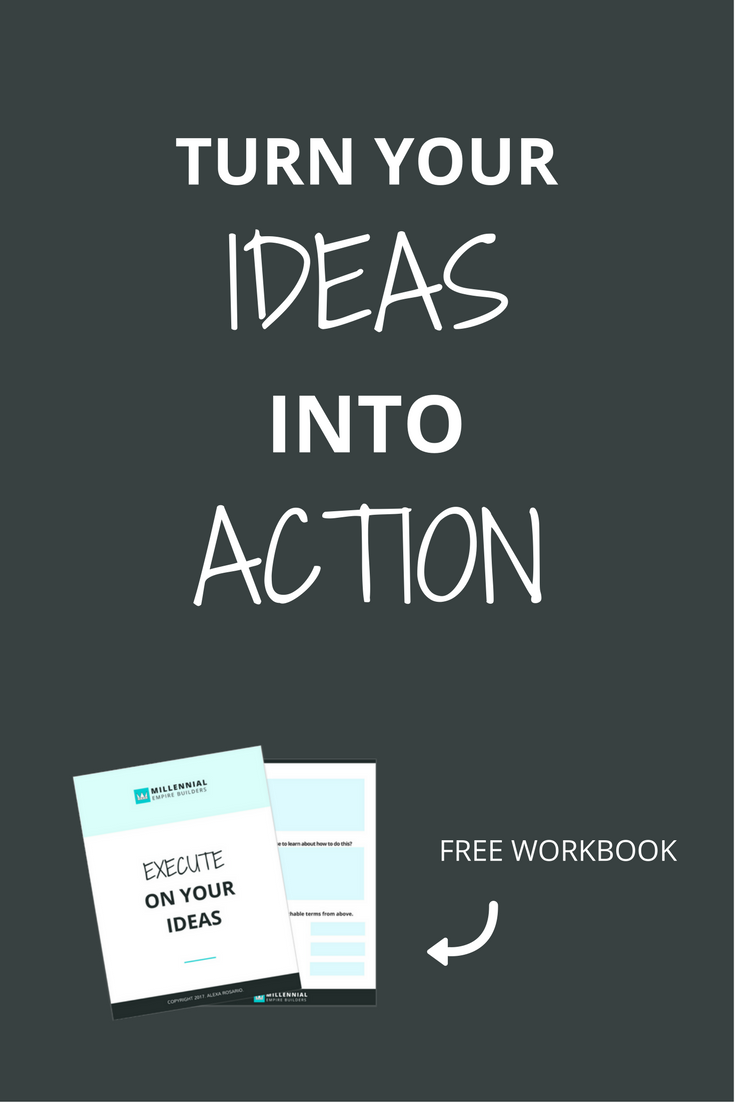 Execute on your ideas