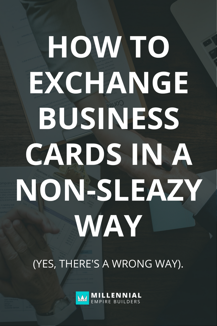 How To Exchange Business Cards In A Non-Sleazy Way