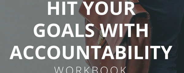 Hit Your Goals With Accountability