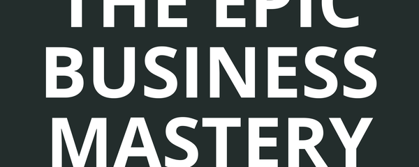 The Epic Business Mastery Workbook
