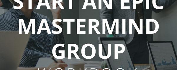 Start An Epic Mastermind Group